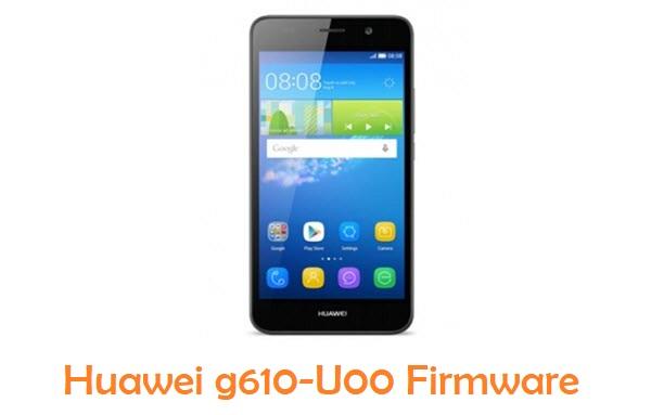 Huawei g610-u00 Firmware Download (official) Flash file