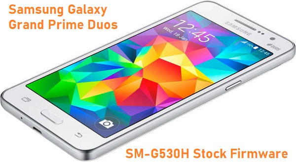 Samsung Galaxy Grand Prime Duos SM-G530H Stock Firmware Download