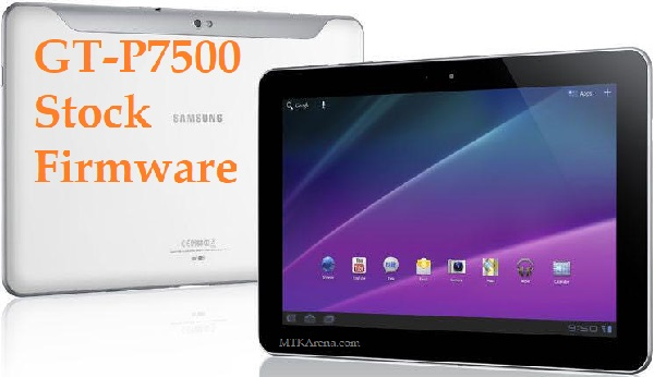 Samsung Galaxy Tab 10.1 GT-P7500 Stock Firmware Download