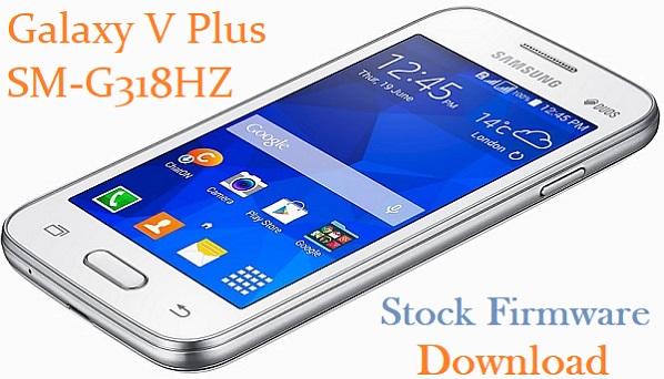 Samsung Galaxy V Plus SM-G318HZ Stock Firmware Download
