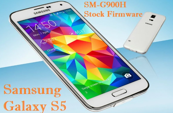 Download Samsung Galaxy S5 SM-G900H Stock Firmware