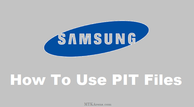 How To Use PIT Files On Odin For Flashing Samsung Device