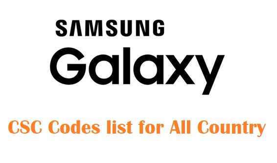 Samsung Galaxy CSC Codes list- All Country Specific Product Code