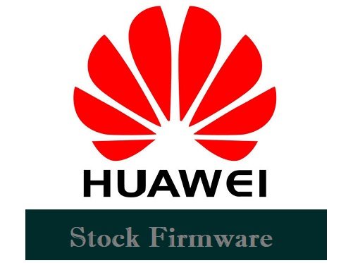 Huawei Firmware Download for All Models (Stock ROM)
