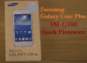 Samsung Galaxy Core Plus SM-G350 Stock Firmware Download