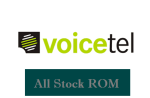 Voicetel Firmware Download for All Models (Stock ROM)