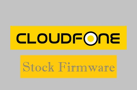 CloudFone Firmware Download (Stock ROM) for All Models