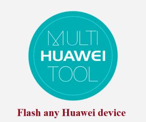 Huawei Multi-Download Tool - Flash any Huawei device