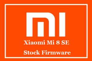 Xiaomi Mi 8 SE Stock Firmware