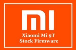 Xiaomi Mi 9T Stock Firmware