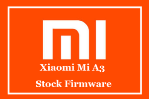 Xiaomi Mi A3 Stock Firmware