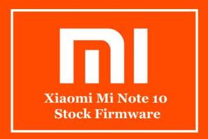 Xiaomi Mi Note 10 Stock Firmware