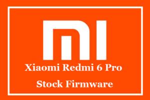 Xiaomi Redmi 6 Pro Stock Firmware