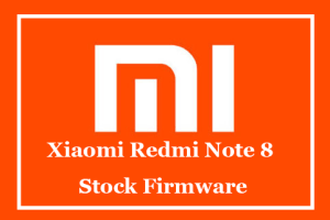 Xiaomi Redmi Note 8 Stock Firmware