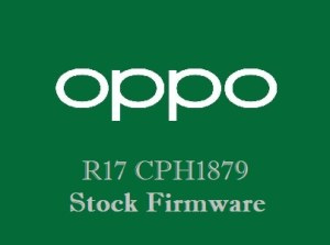 Oppo R17 CPH1879 Stock Firmware Download