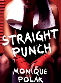 Straight Punch, by Monique Polak
