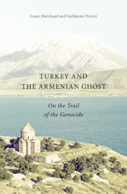 Turkey and the Armenian Ghost, by Laure Marchand and Guillaume PerrierTurkey and the Armenian Ghost, by Laure Marchand and Guillaume Perrier