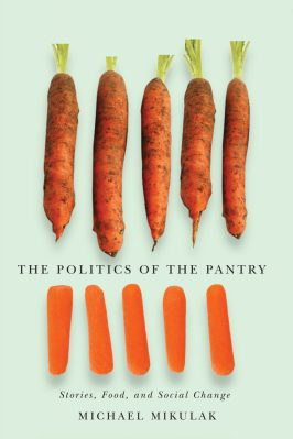 The Politics of the Pantry, by Michael Mikulak