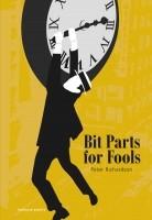 Bit Part for Fools, by Peter Richardson