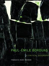 Paul-Émile Borduas, by François-Marc Gagnon