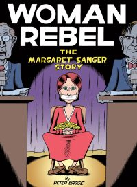 Woman Rebel, by Peter Bagge