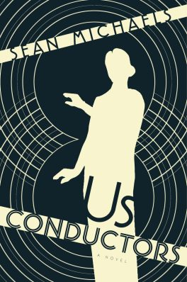 Us Conductors, by Sean Michaels