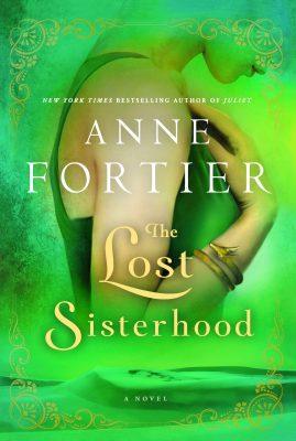 The Lost Sisterhood, by Anne Fortier