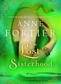The Lost Sisterhood, by Anne Fortier