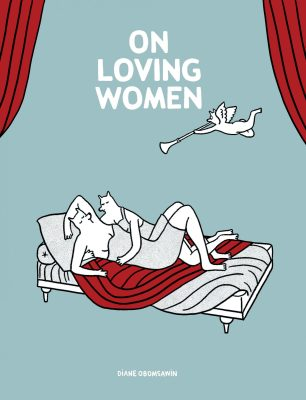 On Loving Women, by Diane Obomsawin