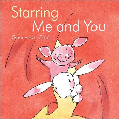 Starring Me and You, by Geneviève Côté