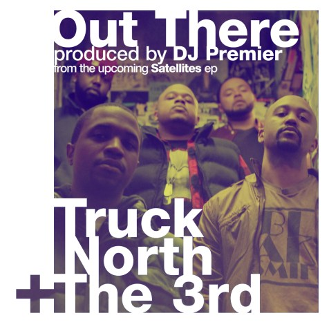 Out There ft Truck North prod DJ Premier