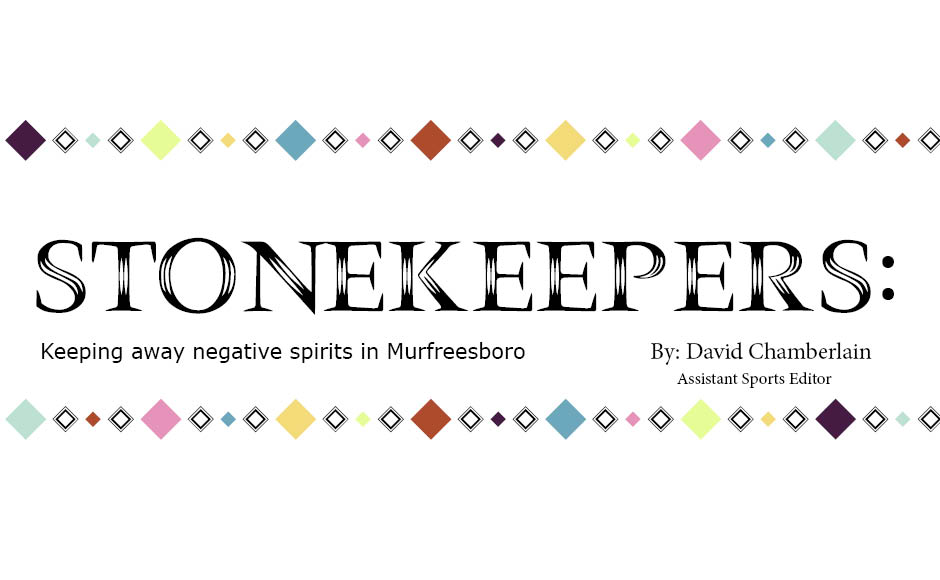 Stonekeepers: Keeping negative spirits away in Murfreesboro