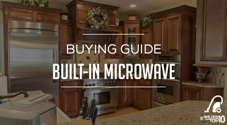 Built-in Microwave Buying Guide