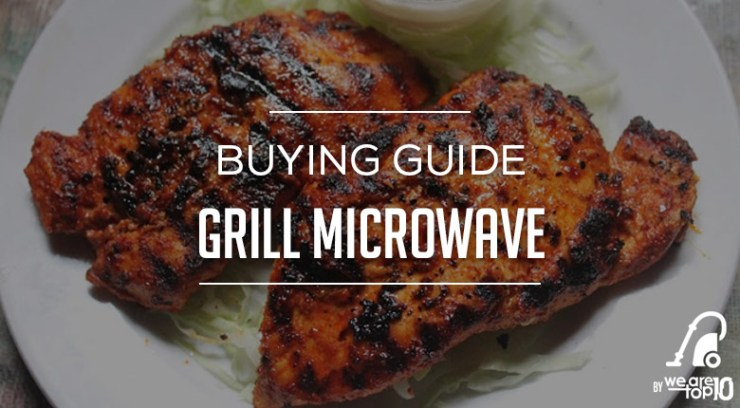 Grill Mircrowave Buying Guide