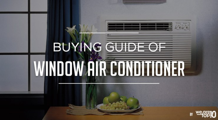 Buying Guide of Windows Air Conditioner