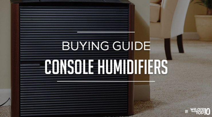 Console Humidifiers Buying Guide