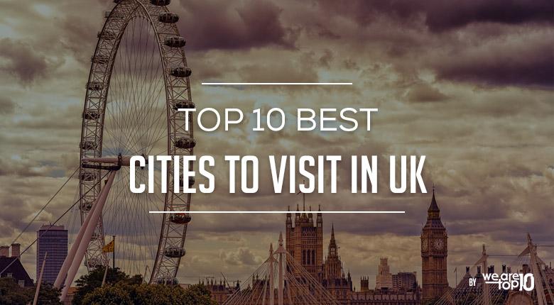 Top 10 best cities to visit in uk