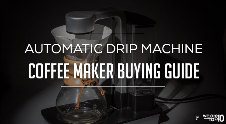 Automatic Drip Machine Coffee Maker Buying Guide