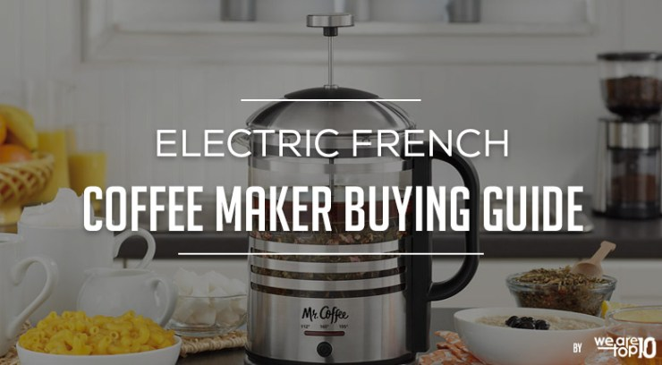 Electric French Coffee Maker Buying Guide