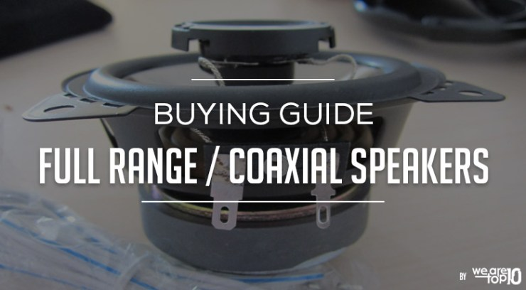 Full Range or Coaxial Speakers Buying Guide
