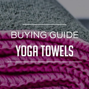 Yoga Towels Buying Guide