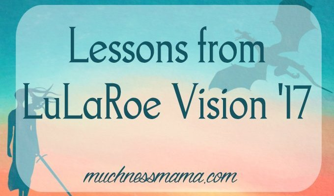 Lessons from LuLaRoe Vision '17