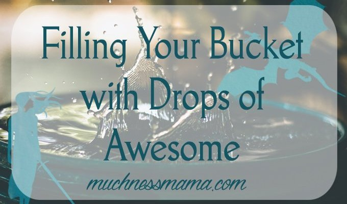 Filling Your Bucket with Drops of Awesome
