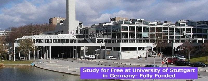 Study for Free at University of Stuttgart in Germany- Fully Funded: (Deadline 1 September 2021)