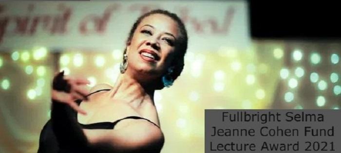 Fullbright Selma Jeanne Cohen Fund Lecture Award 2021: (Deadline 31 August 2021)