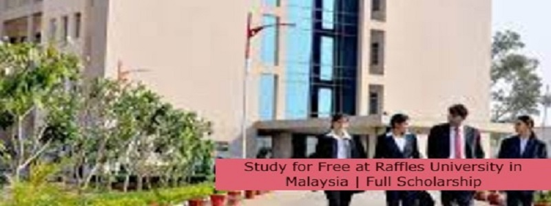 Study for Free at Raffles University in Malaysia | Full Scholarship: (Deadline31 July 2021)