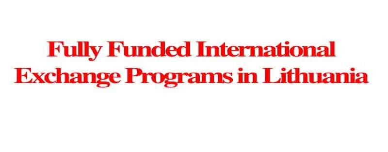 Fully Funded International Exchange Programs in Lithuania: (DeadlineOngoing)