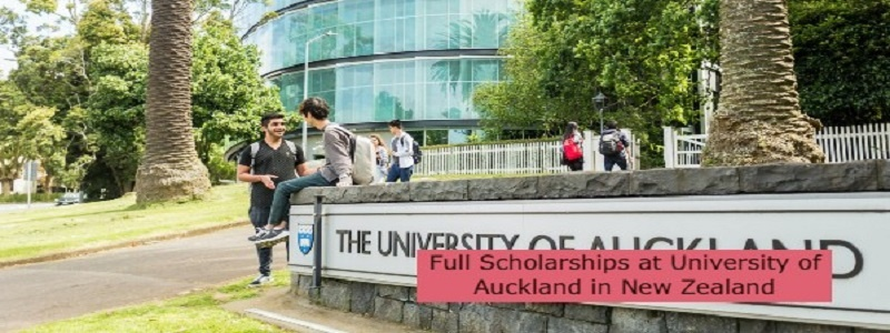 Full Scholarships at University of Auckland in New Zealand: (Deadline1 December 2021)