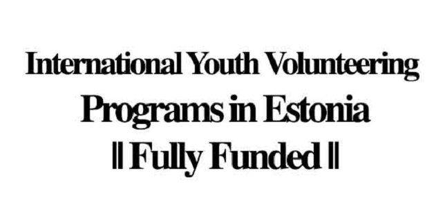 International Youth Volunteering Programs in Estonia || Fully Funded: (DeadlineOngoing)