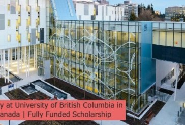 Study at University of British Columbia in Canada   Fully Funded Scholarship: (Deadline 30 September 2022)